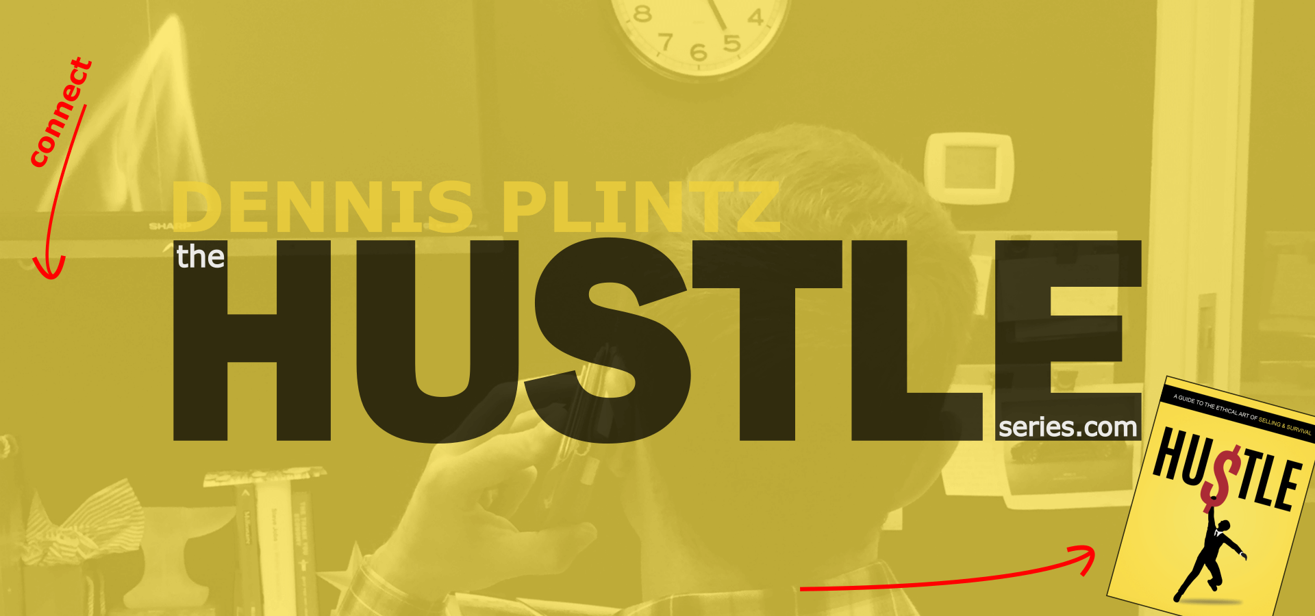 The Hustle Series by Dennis Plintz home slider